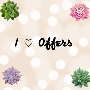 I love offers. I love wheelin' and dealin'.